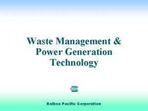 Waste Management Power Generation Technology Balboa Pacific Corporation