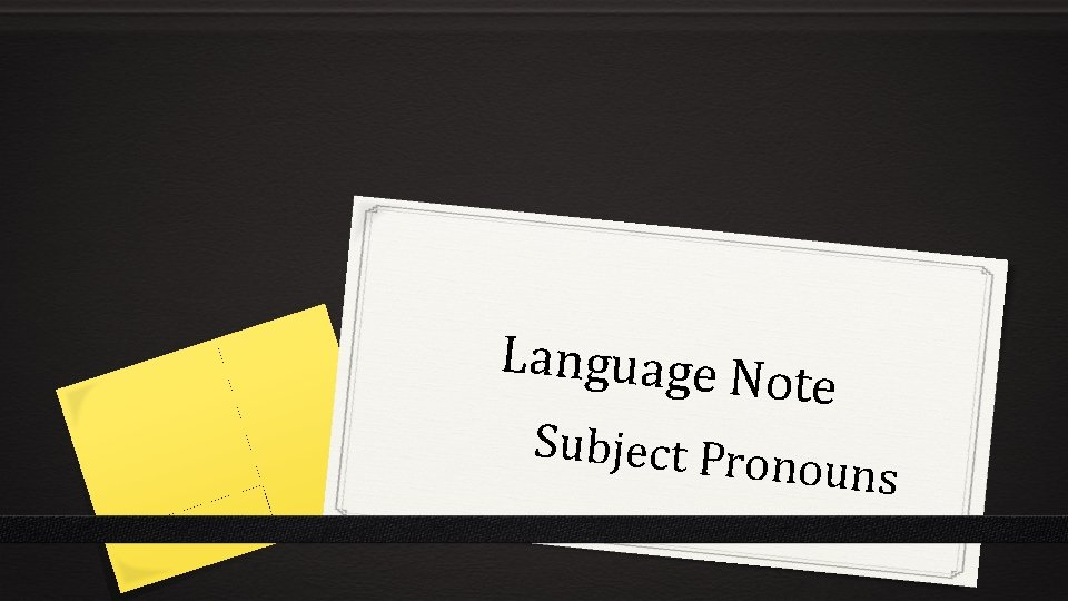 Language N ote Subject Pro nouns 2 Instructions