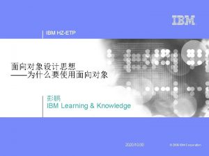 IBM HZETP IBM Learning Knowledge 20201030 2009 IBM
