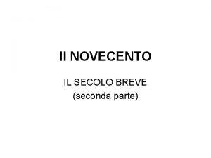 Il NOVECENTO IL SECOLO BREVE seconda parte Effetti