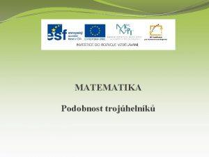 MATEMATIKA Podobnost trojhelnk Nzev projektu Nov ICT rozvj