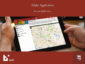 Tablet Application For new BART users Pager message