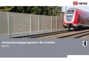 Lrmsanierungsprogramm des Bundes Berlin Berlin Lrmsanierung an bestehenden