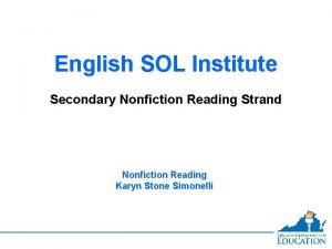 English SOL Institute Secondary Nonfiction Reading Strand Nonfiction