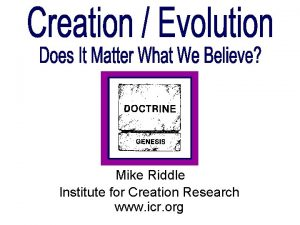 Mike Riddle Institute for Creation Research www icr