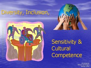 Diversity Inclusion Sensitivity Cultural Competence Developed By Michael