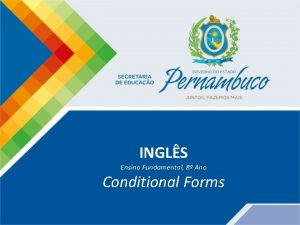 INGLS Ensino Fundamental 8 Ano Conditional Forms Conditional