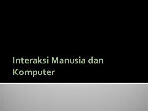 Interaksi Manusia dan Komputer IMKnisi IMK 2 Disiplin