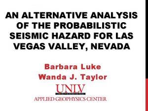 AN ALTERNATIVE ANALYSIS OF THE PROBABILISTIC SEISMIC HAZARD