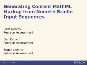 Generating Content Math ML Markup from Nemeth Braille