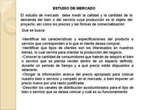 ESTUDIO DE MERCADO El estudio de mercado debe