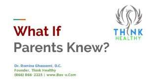 What If Parents Knew Dr Romina Ghassemi D