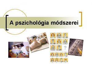 A pszicholgia mdszerei AJNLOTT IRODALOM n Szokolszky gnes