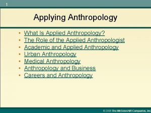 1 Applying Anthropology What Is Applied Anthropology The