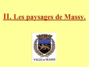 II Les paysages de Massy Quest ce quun