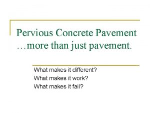 Pervious Concrete Pavement more than just pavement What