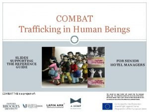COMBAT Trafficking in Human Beings SLIDES SUPPORTING THE