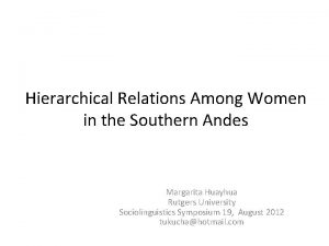 Hierarchical Relations Among Women in the Southern Andes