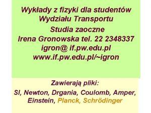 Wykady z fizyki dla studentw Wydziau Transportu Studia