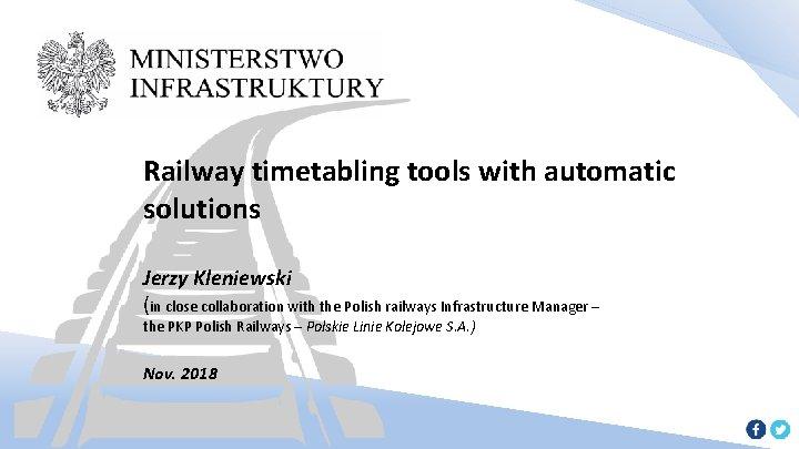 Railway timetabling tools with automatic solutions Jerzy Kleniewski
