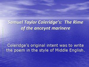 Samuel Taylor Coleridges The Rime of the anceynt