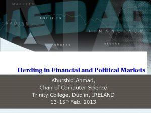Herding in Financial and Political Markets Khurshid Ahmad