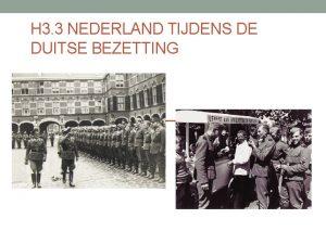 H 3 3 NEDERLAND TIJDENS DE DUITSE BEZETTING