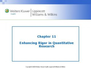 Chapter 11 Enhancing Rigor in Quantitative Research Copyright