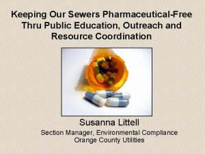 Keeping Our Sewers PharmaceuticalFree Thru Public Education Outreach