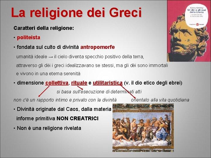 La religione dei Greci Caratteri della religione politeista