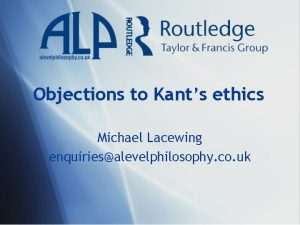 Objections to Kants ethics Michael Lacewing enquiriesalevelphilosophy co