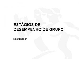 ESTGIOS DE DESEMPENHO DE GRUPO Katzenbach 1 Equipe