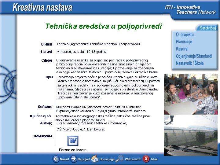Tehnika sredstva u poljoprivredi Oblast Tehnika Agrotehnika Tehnika