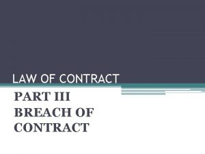 LAW OF CONTRACT PART III BREACH OF CONTRACT