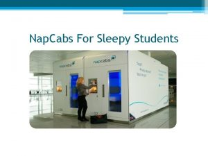 Nap Cabs For Sleepy Students Presented by Catching