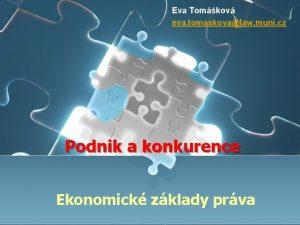 Eva Tomkov eva tomaskovalaw muni cz Podnik a