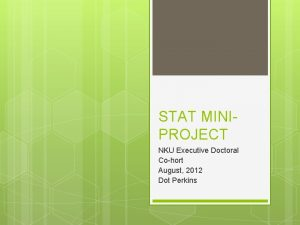 STAT MINIPROJECT NKU Executive Doctoral Cohort August 2012