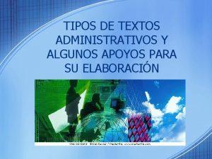 TIPOS DE TEXTOS ADMINISTRATIVOS Y ALGUNOS APOYOS PARA