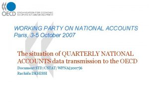 WORKING PARTY ON NATIONAL ACCOUNTS Paris 3 5