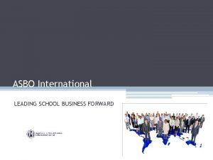 ASBO International LEADING SCHOOL BUSINESS FORWARD ASBO International