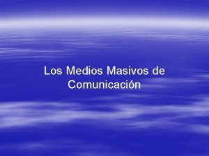 Los Medios Masivos de Comunicacin Funciones de los
