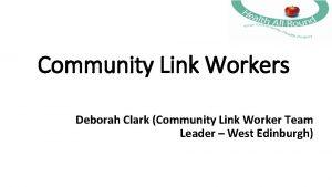 Community Link Workers Deborah Clark Community Link Worker