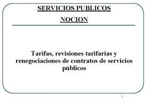 SERVICIOS PUBLICOS NOCION Tarifas revisiones tarifarias y renegociaciones