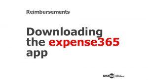 Reimbursements Downloading the expense 365 app expense 365