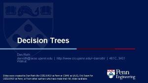 Decision Trees Dan Roth danrothseas upenn edu http