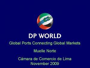 Global Ports Connecting Global Markets Muelle Norte Cmara