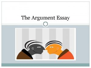 The Argument Essay What is an Argument An