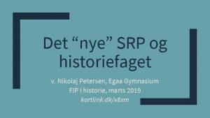 Det nye SRP og historiefaget v Nikolaj Petersen