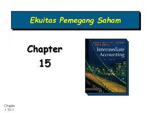 Ekuitas Pemegang Saham Chapter 15 Chapte r 15