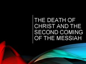 THE DEATH OF CHRIST AND THE SECOND COMING